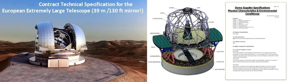 Last year, I edited the Contract Specification for the world's largest telescope, the European Extremely Large Telescope. It would almost fill Wembley Stadium, towering high above it, and will be installed on top of a mountain in Chile. The client was ESO, the European Southern Observatory.